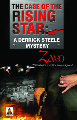 The Case of the Rising Star: A Derrick Steele Mystery - Zavo