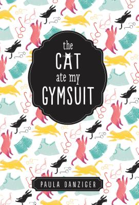 The Cat Ate My Gymsuit - Danziger, Paula, and Martin, Ann M (Introduction by)