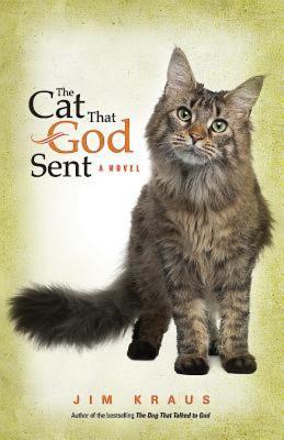 The Cat That God Sent - Kraus, Jim