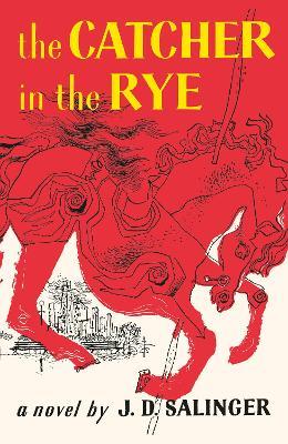 The Catcher in the Rye - Salinger, J. D.