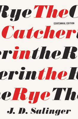 The Catcher in the Rye - Salinger, J D