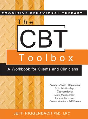 The CBT Toolbox: A Workbook for Clients and Clinicians - Riggenbach, Jeff