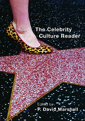 The Celebrity Culture Reader - Marshall, P David, PhD (Editor)