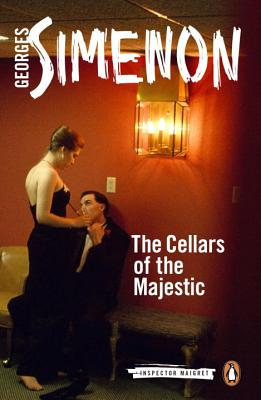 The Cellars of the Majestic - Simenon, Georges, and Curtis, Howard (Translated by)