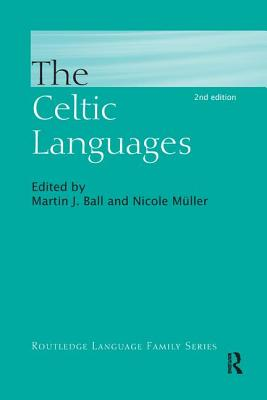 The Celtic Languages - Ball, Martin (Editor)