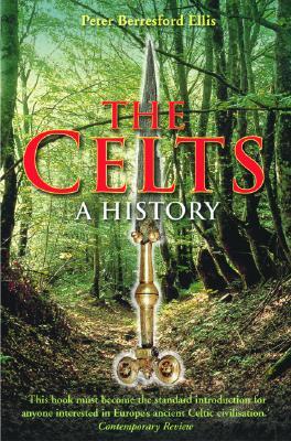 The Celts: A History - Ellis, Peter Berresford