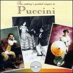 The Century's Greatest Singers in Puccini - Aureliano Pertile (tenor); Beniamino Gigli (tenor); Claudia Muzio (soprano); Edith Mason (soprano); Enrico Caruso (tenor);...