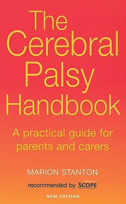 The Cerebral Palsy Handbook: A Practical Guide for Parents and Carers - Stanton, and Stanton, Marion