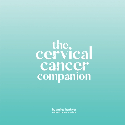 The Cervical Cancer Companion - Bonhiver, Andrea