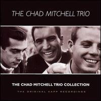 The Chad Mitchell Trio Collection: Original Kapp Recordings - Chad Mitchell Trio
