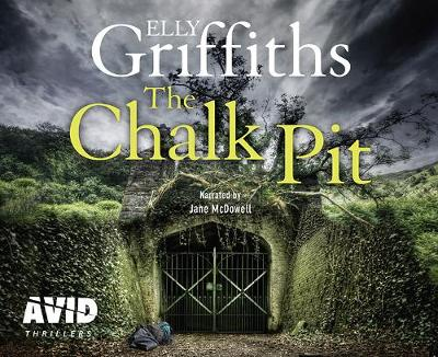 The Chalk Pit - Griffiths, Elly, and McDowell, Jane (Read by)
