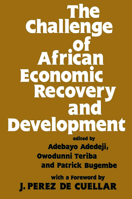 The Challenge of African Economic Recovery and Development - Adedeji, Adebayo (Editor)