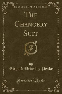 The Chancery Suit - Peake, Richard Brinsley