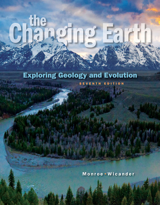 The Changing Earth: Exploring Geology and Evolution - Monroe, James S