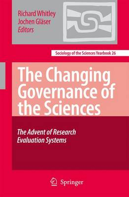 The Changing Governance of the Sciences: The Advent of Research Evaluation Systems - Whitley, Richard, Professor