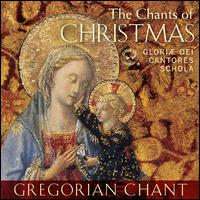 The Chants of Christmas - Gloriae Dei Cantores (choir, chorus)