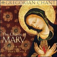 The Chants of Mary - Jacob Witter (cantor); Joel Sweet (cantor); Luke Norman (cantor); Nathanael Reese (cantor); Richard Cragg (cantor);...