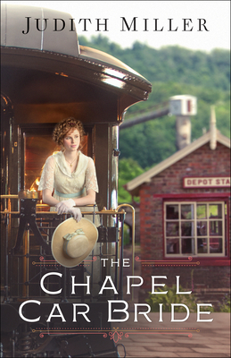 The Chapel Car Bride - Miller, Judith