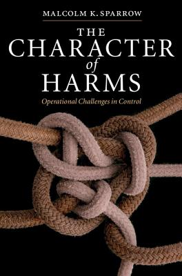 The Character of Harms: Operational Challenges in Control - Sparrow, Malcolm K