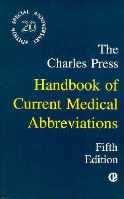 The Charles Press Handbook of Current Medical Abbreviations - Charles Press
