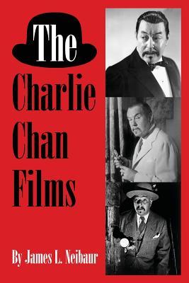The Charlie Chan Films - Neibaur, James L