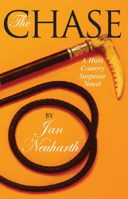 The Chase: A Hunt Country Suspense Novel - Neuharth, Jan