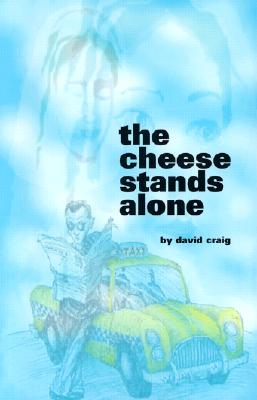 The Cheese Stands Alone - Craig, David, Dr.