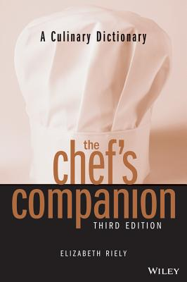 The Chef's Companion: A Culinary Dictionary - Riely, Elizabeth