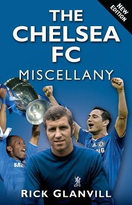 The Chelsea FC Miscellany - Glanvill, Rick
