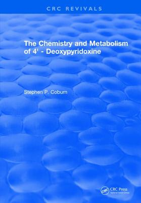The Chemistry and Metabolism of 4' - Deoxypyridoxine - Coburn, Stephen P.