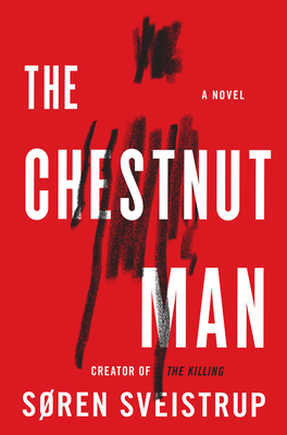 The Chestnut Man - Sveistrup, Soren