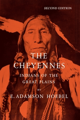 The Cheyennes: Indians of the Great Plains - Hoebel, E Adamson