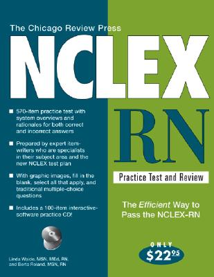 The Chicago Review Press NCLEX-RN Practice Test and Review - Waide, Linda, Msn, Med, RN, and Roland, Berta, Msn, RN