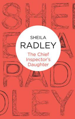 The Chief Inspector's Daughter - Radley, Sheila