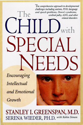 The Child with Special Needs: Encouraging Intellectual and Emotional Growth - Greenspan, Stanley I, M.D., and Wieder, Serena, Ph.D., and Simons, Robin
