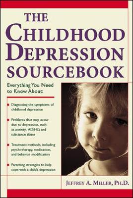 The Childhood Depression Sourcebook - Miller, Jeffrey