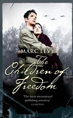 The Children of Freedom - Levy, Marc