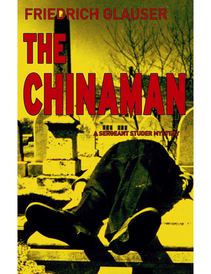 The Chinaman - Glauser, Friedrich, and Mitchell, Mike (Translated by)