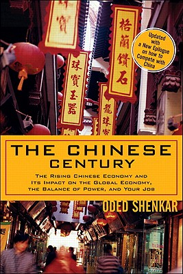 The Chinese Century: The Rising Chinese Economy and Its Impact on the Global Economy, the Balance of Power, and Your Job - Shenkar, Oded, Dr.