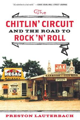 The Chitlin' Circuit: And the Road to Rock 'n' Roll - Lauterbach, Preston