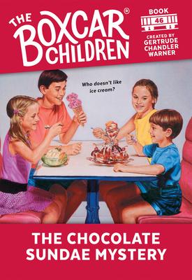 The Chocolate Sundae Mystery - Warner, Gertrude Chandler (Creator)