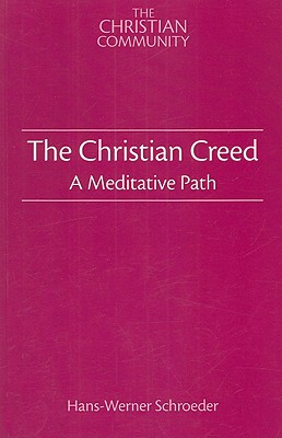 The Christian Creed: A Meditative Path - Schroeder, Hans-Werner