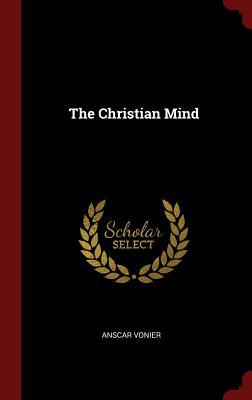 The Christian Mind - Vonier, Anscar
