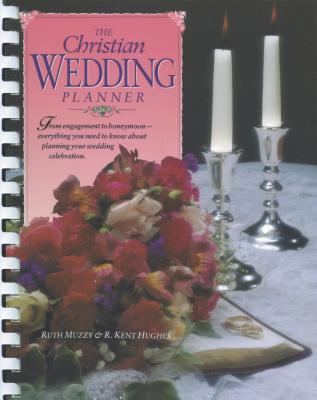 The Christian Wedding Planner - Hughes, R Kent