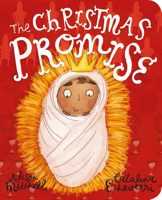 The Christmas Promise Board Book - Mitchell, Alison