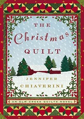 The Christmas Quilt - Chiaverini, Jennifer