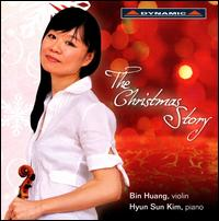 The Christmas Story - Bin Huang (violin); Hyun-Sun Kim (piano)