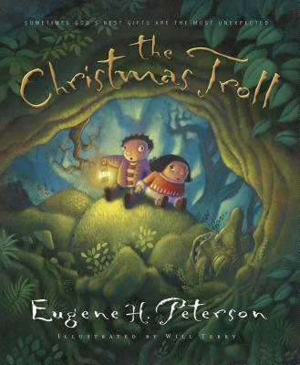 The Christmas Troll: Sometimes God's Best Gifts Are the Most Unexpected - Peterson, Eugene H