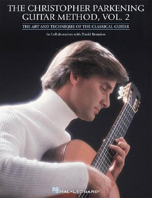 The Christopher Parkening Guitar Method - Volume 2: Guitar Technique - Parkening, Christopher