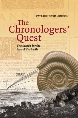 The Chronologers' Quest: The Search for the Age of the Earth - Jackson, Patrick Wyse